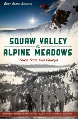 """Squaw Valley and Alpine Meadows: Tales from Two Valleys"" book by Eddy Starr Ancinas"