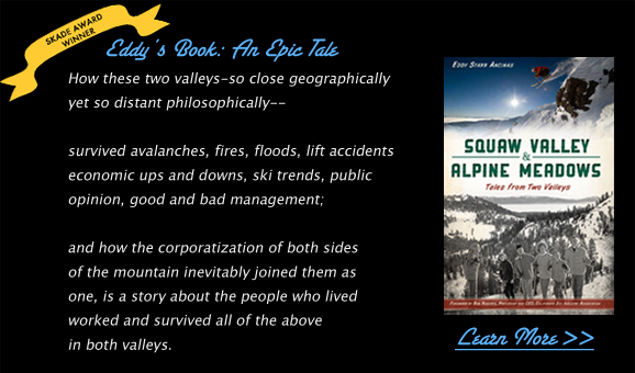 "Eddy's Latest Book: ""Squaw Valley and Alpine Meadows: Tales from Two Valleys"""